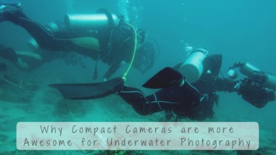 Compact Cameras for Underwater Photography